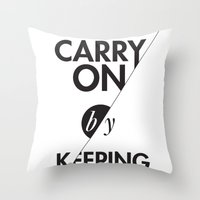 Carry On By Keeping Calm Throw Pillow