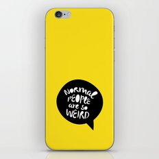 Normal people are so weird iPhone & iPod Skin