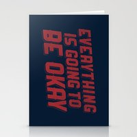Everything Is Going To B… Stationery Cards