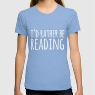 I'd Rather Be Reading - … Womens Fitted Tee Tri-Blue MEDIUM