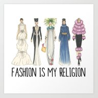 Fashion Is My Religion (… Art Print