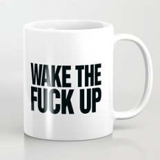 Wake the Fuck Up Coffee Mug  Mug