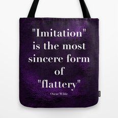 Imitation is the most sincere form of flattery Tote Bag