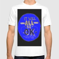It Will Be OK Mens Fitted Tee White SMALL