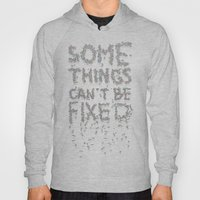 Some things can't be fixed Hoody