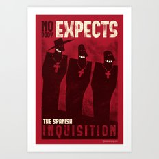 Nobody expects them! Art Print