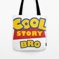 Cool Story, Bro Tote Bag