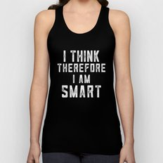 I Think Therefore I am smart Unisex Tank Top
