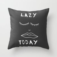 Lazy Today  Throw Pillow