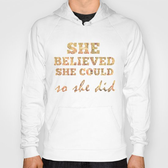 She Believed She Could  Hoody