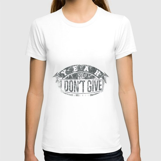 I dont give a shit T-shirt