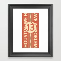 Houston We Have A Proble… Framed Art Print