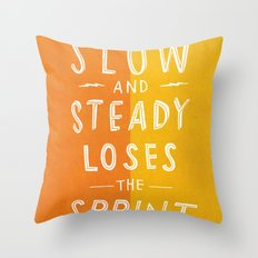 slow and steady loses the sprint Throw Pillow