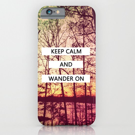 Keep Calm and Wander On iPhone & iPod Case