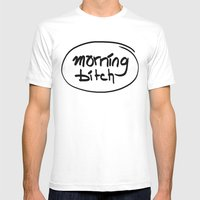 Morning Bitch Mens Fitted Tee White SMALL