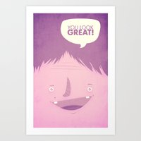 You Look Great!  Art Print