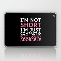 I'm Not Short I'm Just C… Laptop & iPad Skin