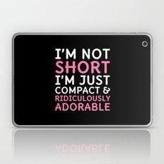I'm Not Short I'm Just C… Laptop & iPad Skin