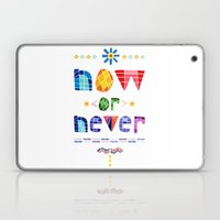 Now Or Never Laptop & iPad Skin
