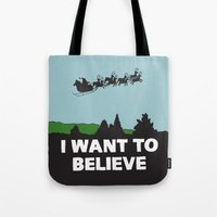 I Want To Believe (in Sa… Tote Bag