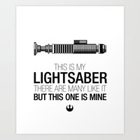This Is My Lightsaber (L… Art Print
