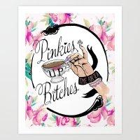 Pinkies Up Bitches Art Print