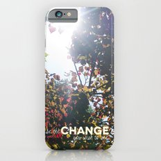 Be The Change You Wish To See Slim Case iPhone 6s