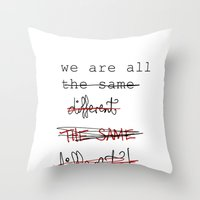 we are all the same/different Throw Pillow