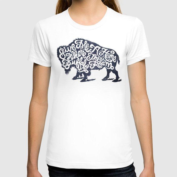 Give me a home where the buffalo roam t shirt by travois for Custom t shirts buffalo ny