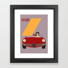 Drive - Live and Let Drive Framed Art Print