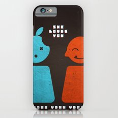 she loves you yeah yeah yeah Slim Case iPhone 6s