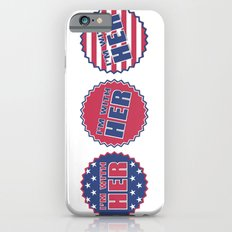 I'm With Her, Hillary Clinton 2016 iPhone 6 Slim Case