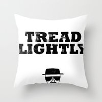 Breaking Bad - Tread Lightly - Heisenberg Throw Pillow