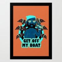 Get Off My Boat Art Print