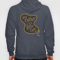 Your Father Is A Horse T… Hoody