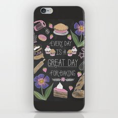 Every Day Is A Great Day For Baking iPhone & iPod Skin