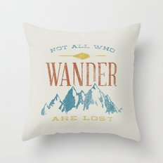 Not All Who Wander Are L… Throw Pillow