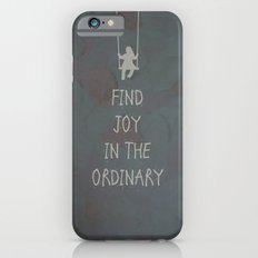 Find joy in the ordinary quotes iPhone 6s Slim Case