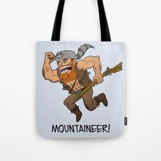 Mountaineer!  Tote Bag
