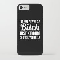 birthday iPhone & iPod Cases featuring I'M NOT ALWAYS A BITCH (Black & White) by CreativeAngel