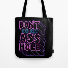 Don't Be an Ass Hole Tote Bag