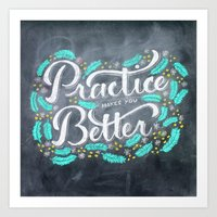 Practice Makes You Better Art Print