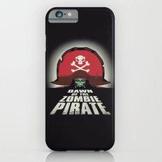 Dawn of the Zombie Pirate iPhone 6 Slim Case