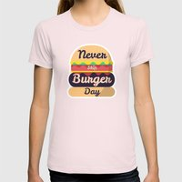 Never Skip Burger Day Womens Fitted Tee Light Pink SMALL