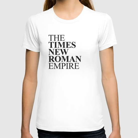 THE TIMES NEW ROMAN EMPIRE T-shirt