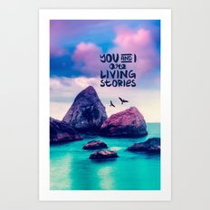 you and I are living stories - for iphone Art Print
