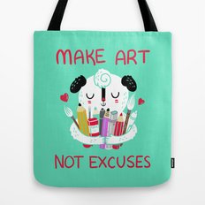 Make Art Not Excuses Tote Bag