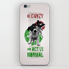 Be crazy and act like you're normal iPhone & iPod Skin