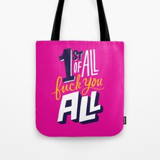 First of all, fuck you all. Tote Bag