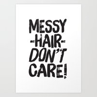 Messy Hair Don't Care Art Print